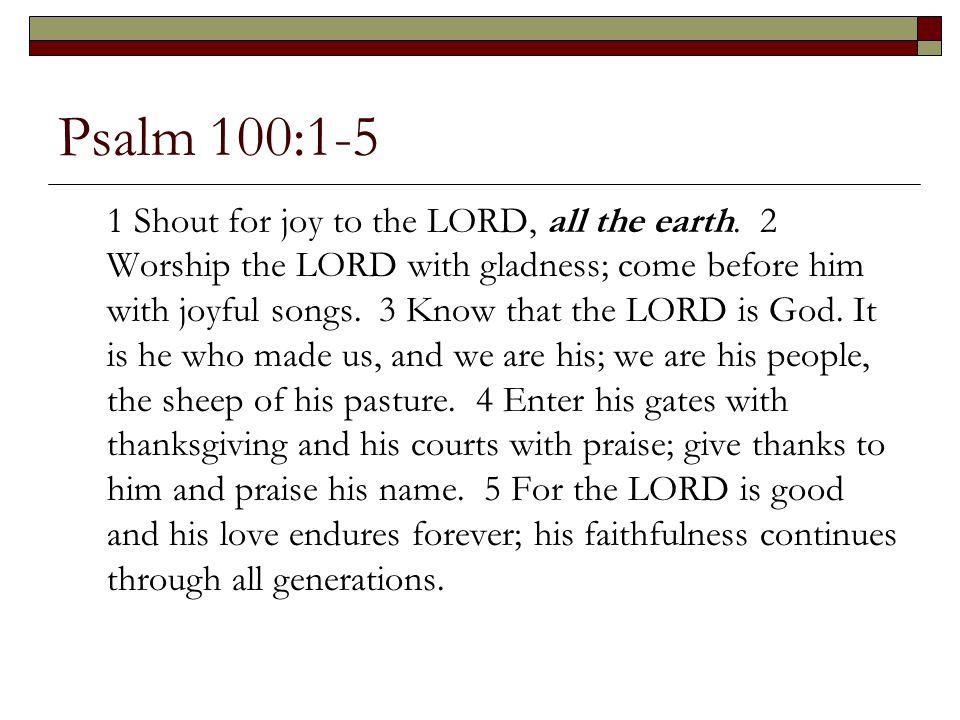 Psalm 100:1-5