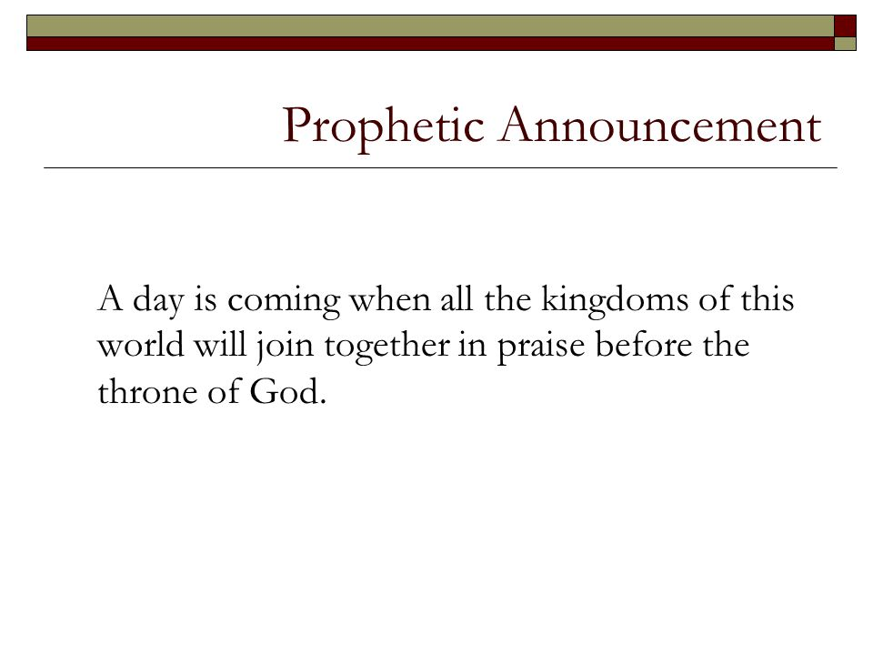 Prophetic Announcement