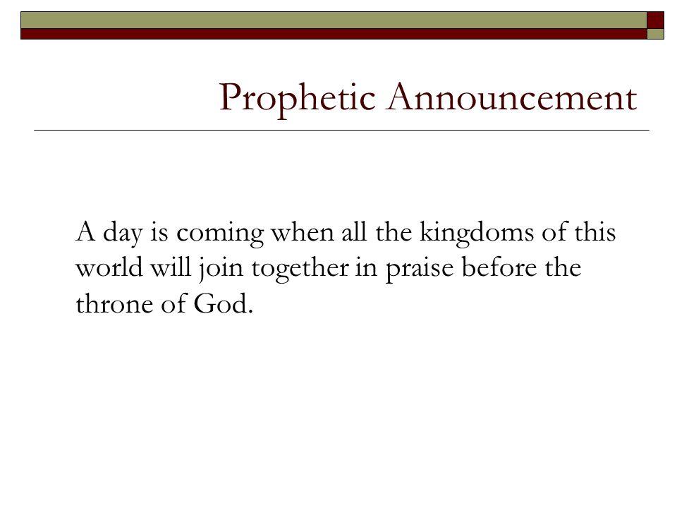 Prophetic Announcement