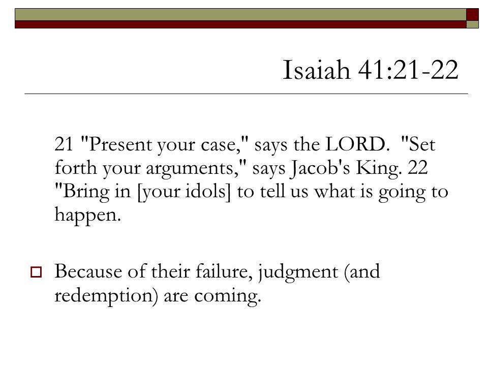 Isaiah 41:21-22