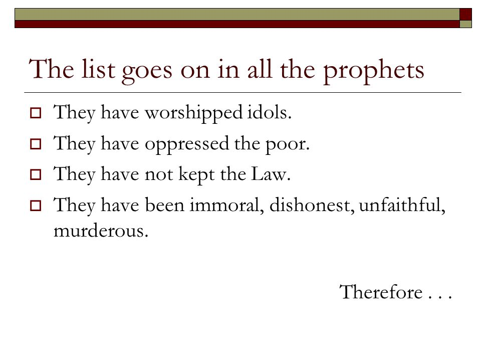 The list goes on in all the prophets