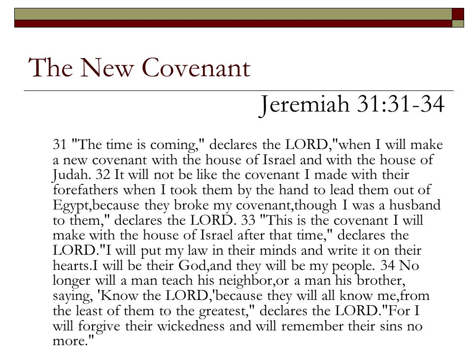 The New Covenant Jeremiah 31:31-34
