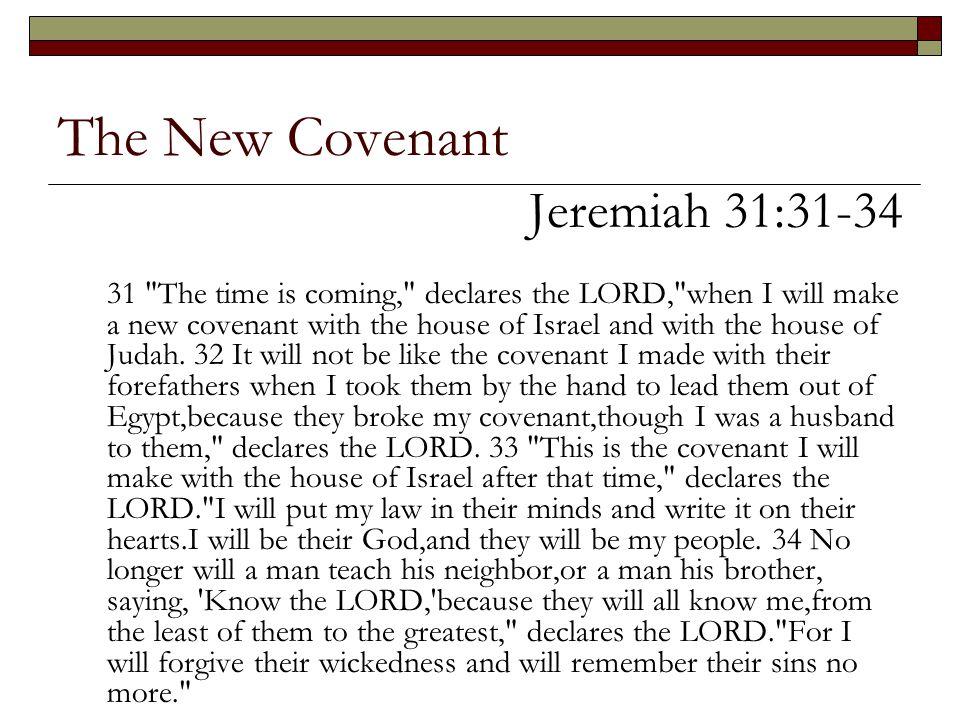 The New Covenant Jeremiah 31:31-34