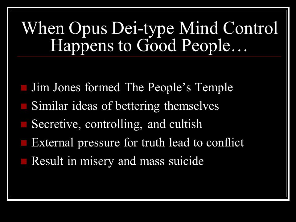 When Opus Dei-type Mind Control Happens to Good People…