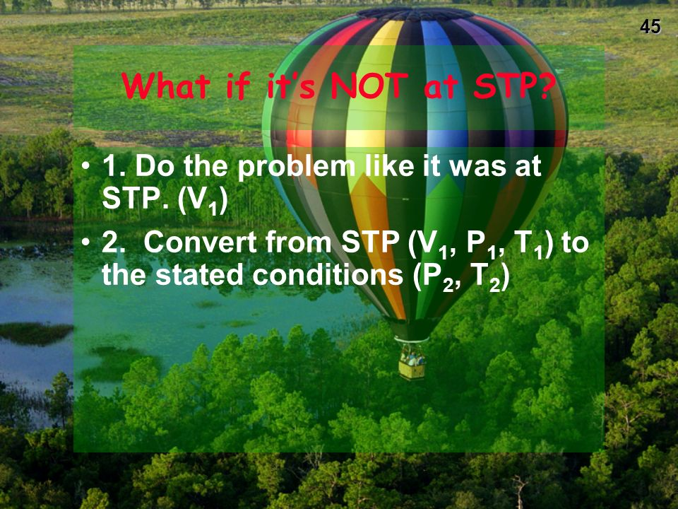 What if it's NOT at STP 1. Do the problem like it was at STP. (V1)