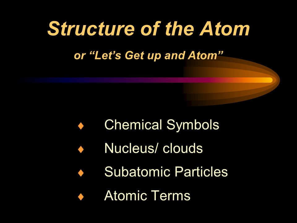 Structure of the Atom or Let's Get up and Atom
