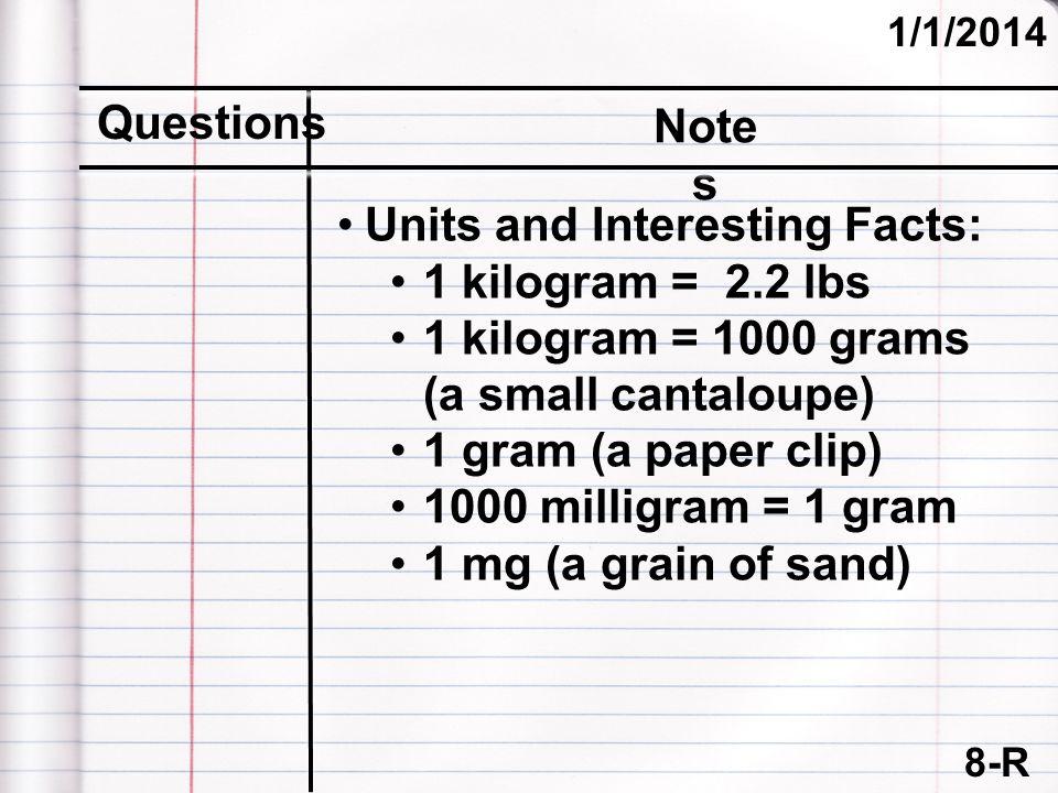 Units and Interesting Facts: 1 kilogram = 2.2 lbs