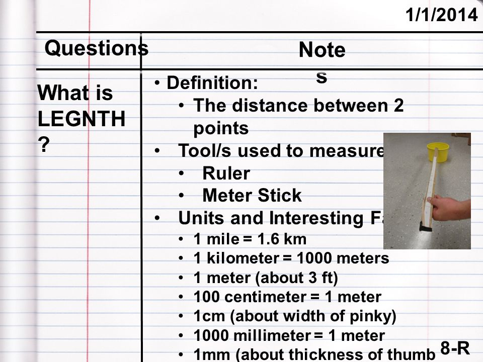 Questions Notes What is LEGNTH 3/25/2017 Definition: