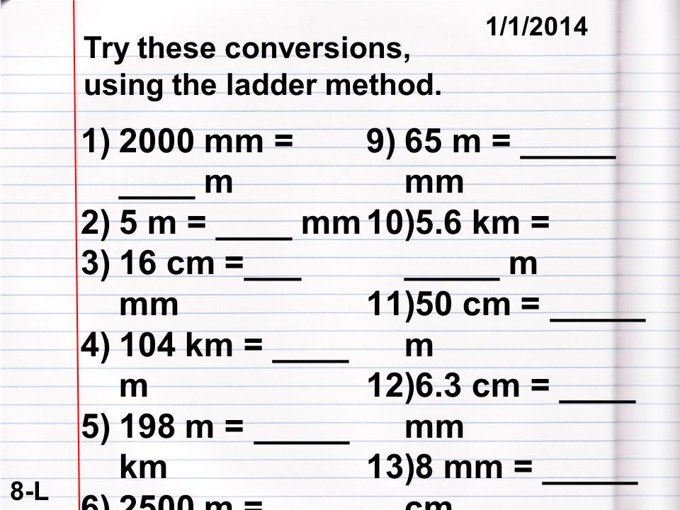 2000 mm = ____ m 5.6 km = _____ m 5 m = ____ mm 50 cm = _____ m
