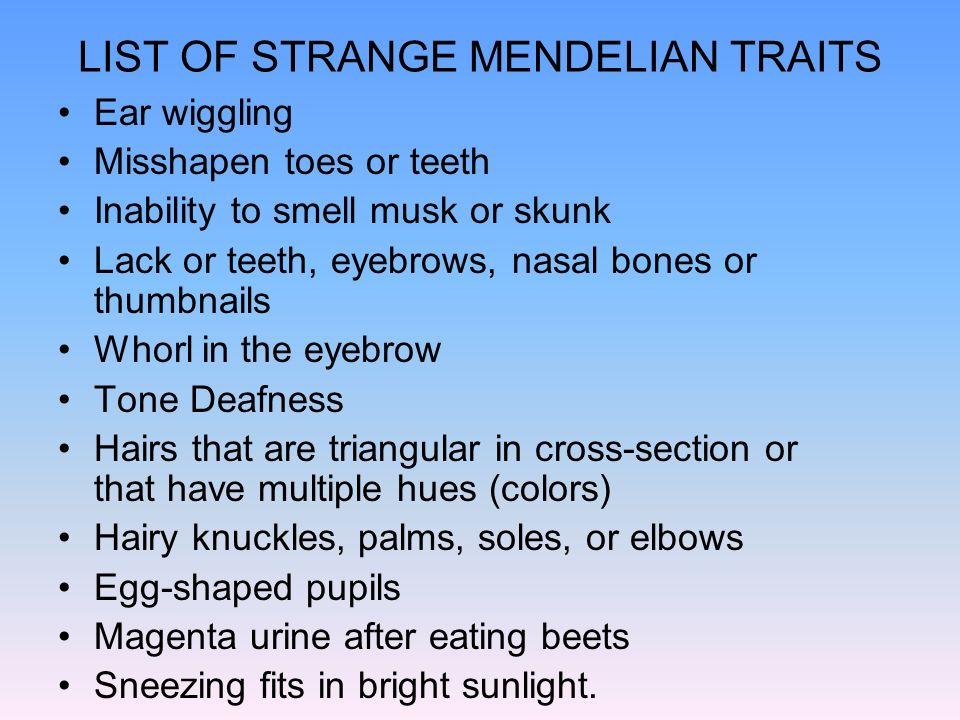 LIST OF STRANGE MENDELIAN TRAITS