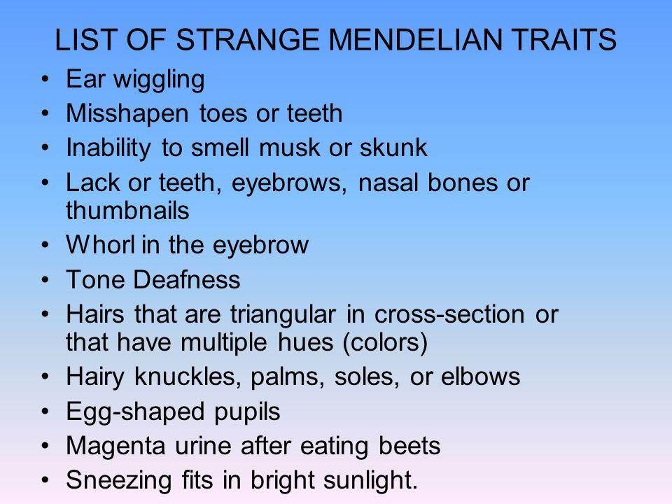 LIST OF STRANGE MENDELIAN TRAITS