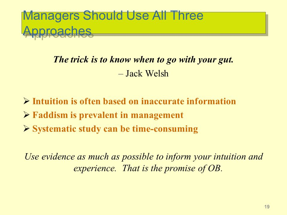 Managers Should Use All Three Approaches