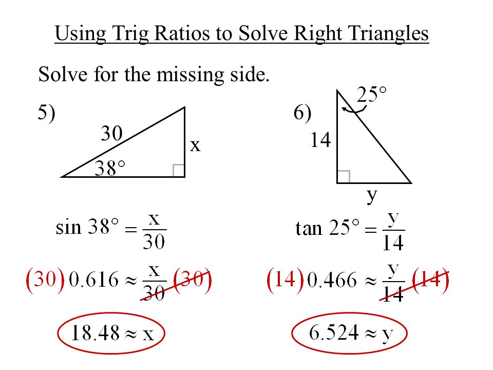 Using Trig Ratios to Solve Right Triangles