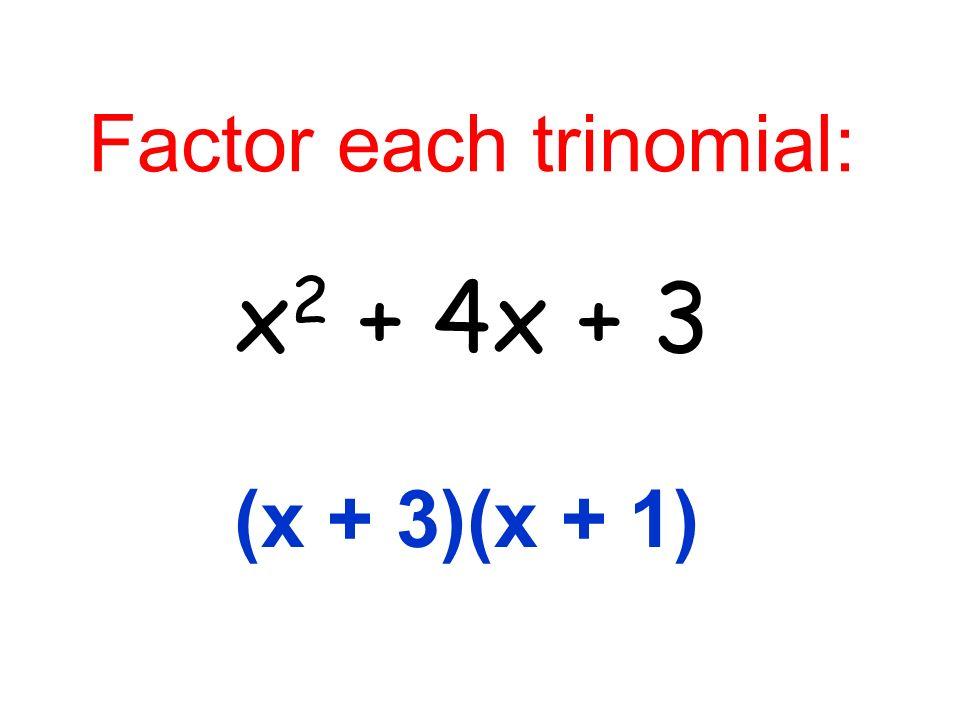Factor each trinomial: