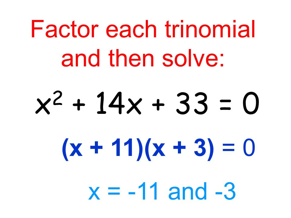 Factor each trinomial and then solve:
