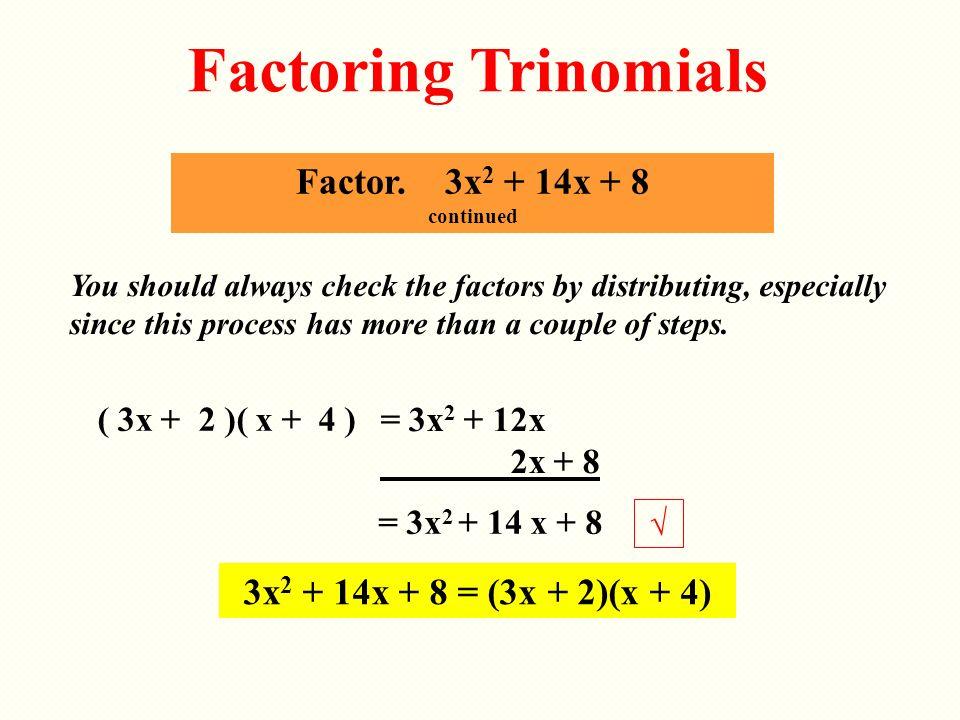 Factoring Trinomials Factor. 3x2 + 14x + 8 continued