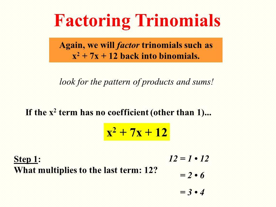 Factoring Trinomials x2 + 7x + 12