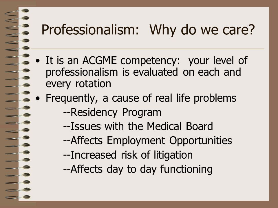 Professionalism: Why do we care