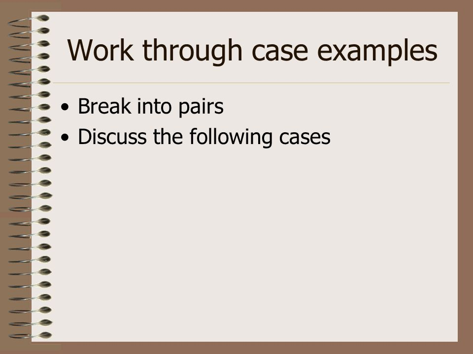 Work through case examples