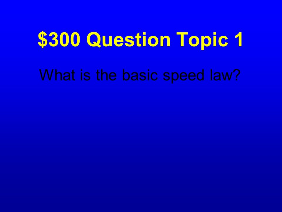What is the basic speed law