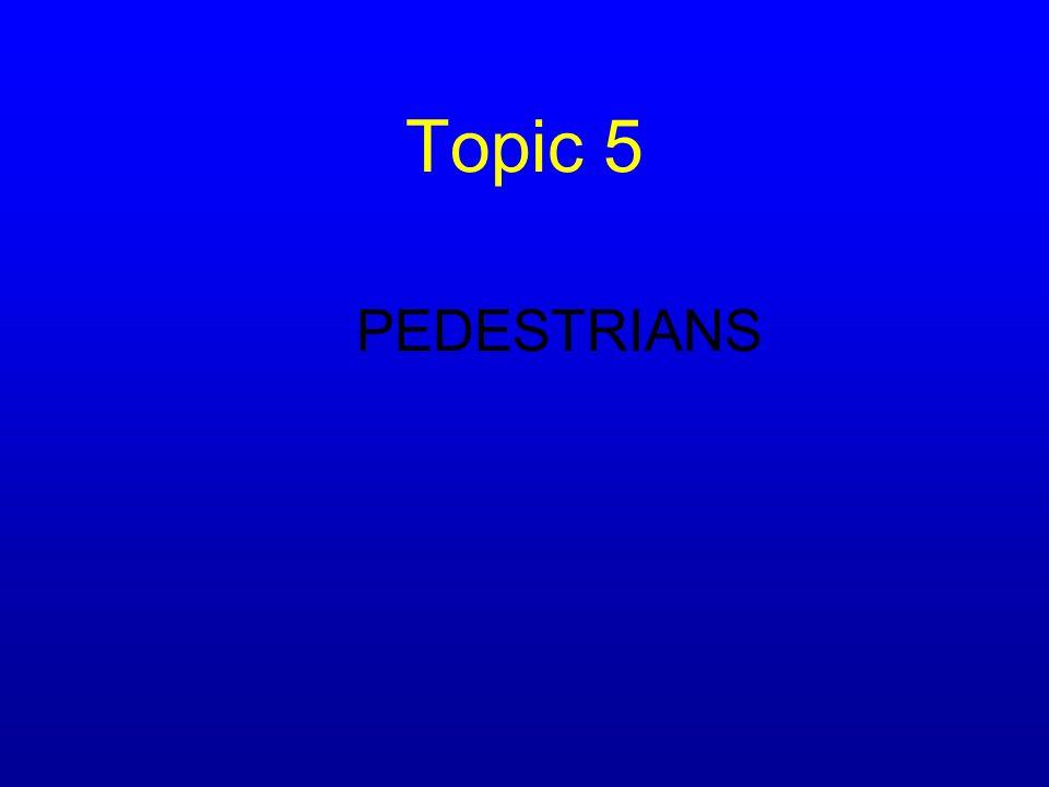 Topic 5 PEDESTRIANS