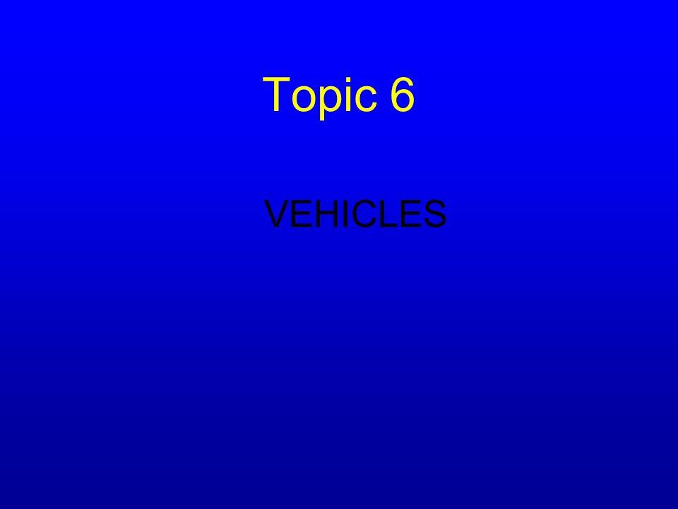 Topic 6 VEHICLES