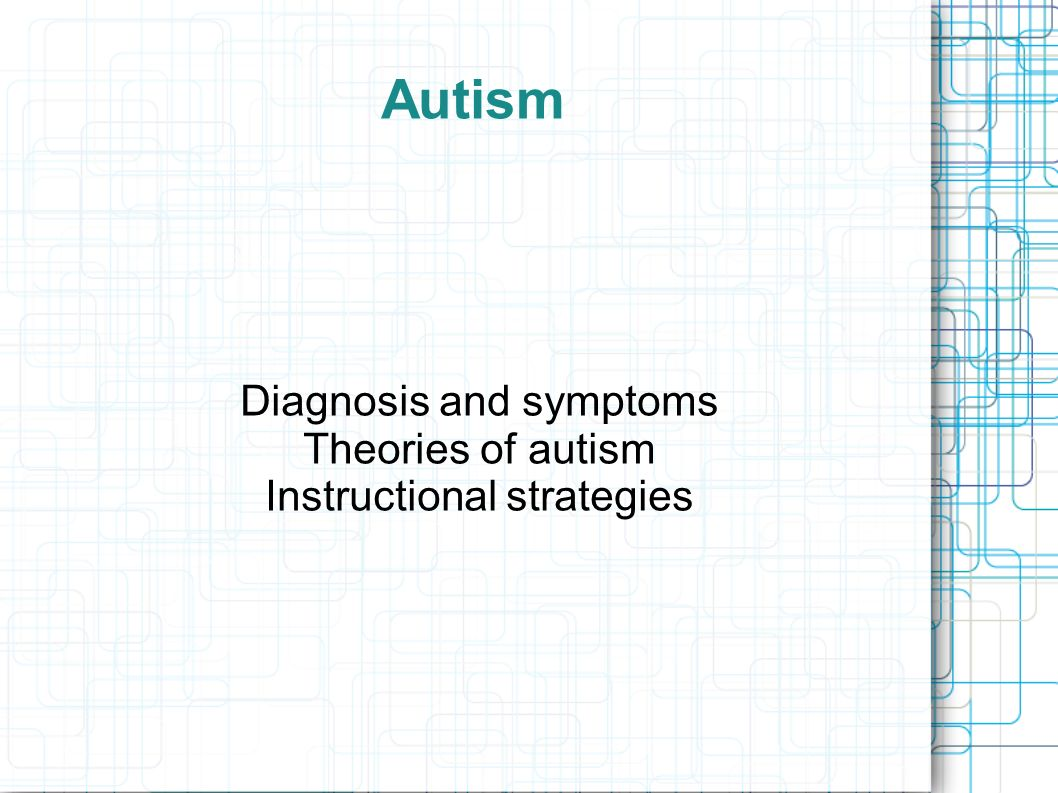 Where Vocabulary Of Autism Is Failing >> Diagnosis And Symptoms Theories Of Autism Instructional Strategies