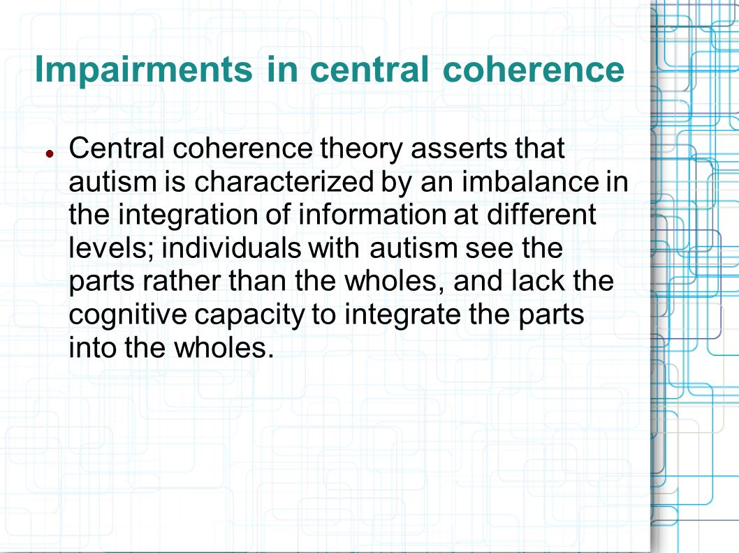 Impairments in central coherence