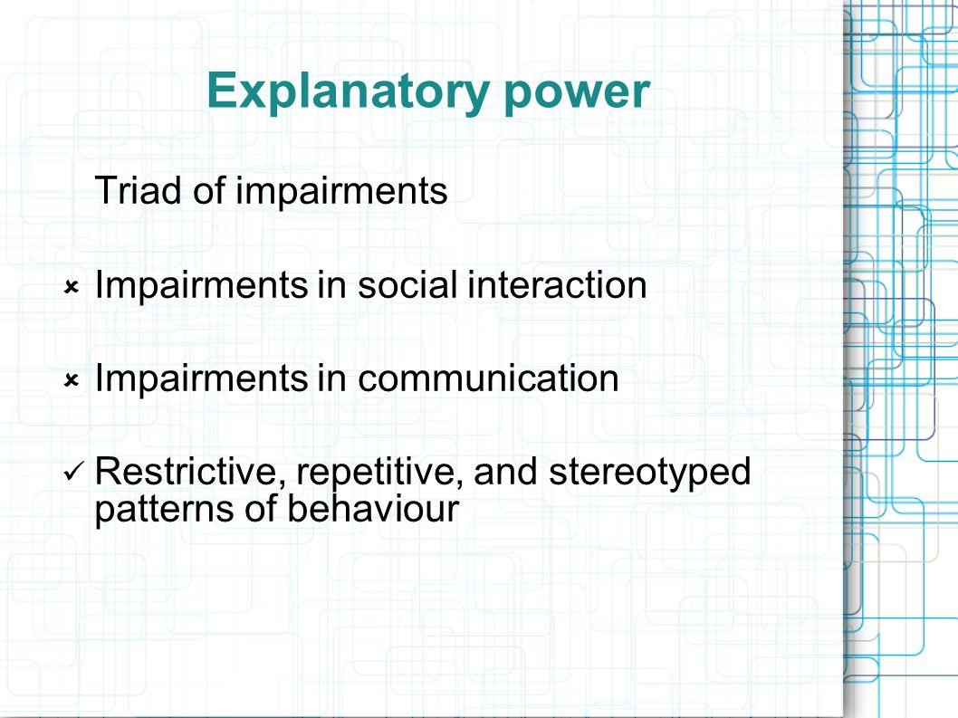 Explanatory power Triad of impairments