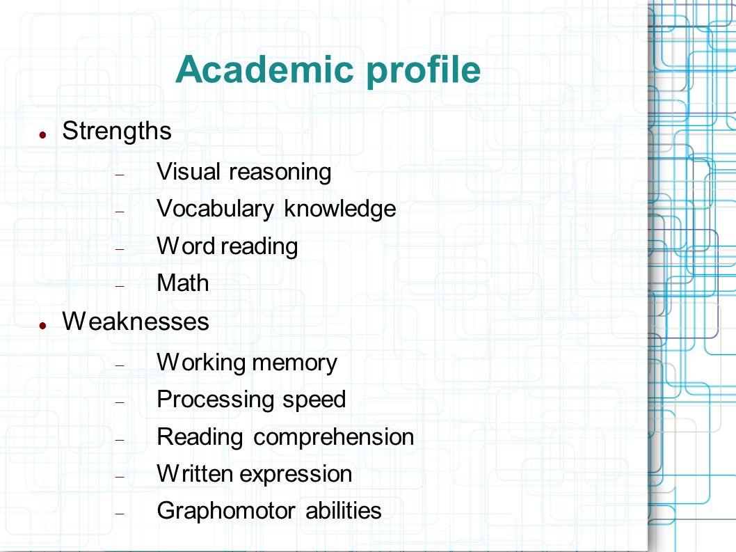 Academic profile Strengths Weaknesses Visual reasoning
