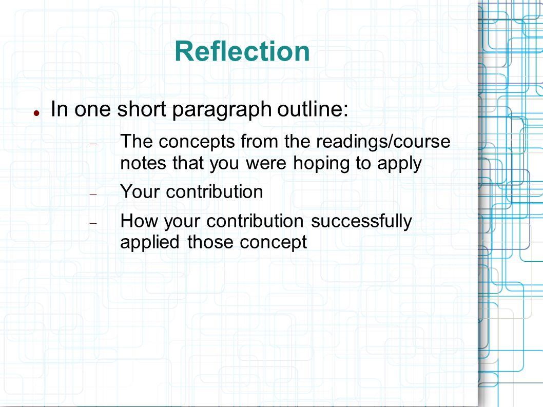 Reflection In one short paragraph outline: