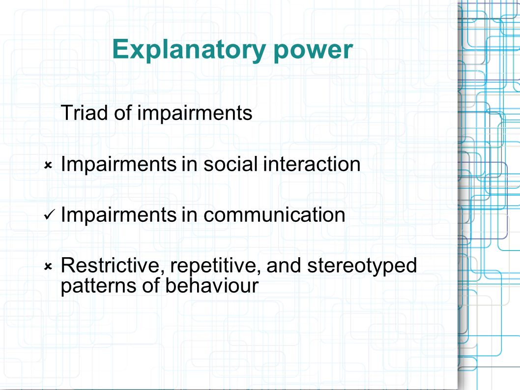 Explanatory power Triad of impairments