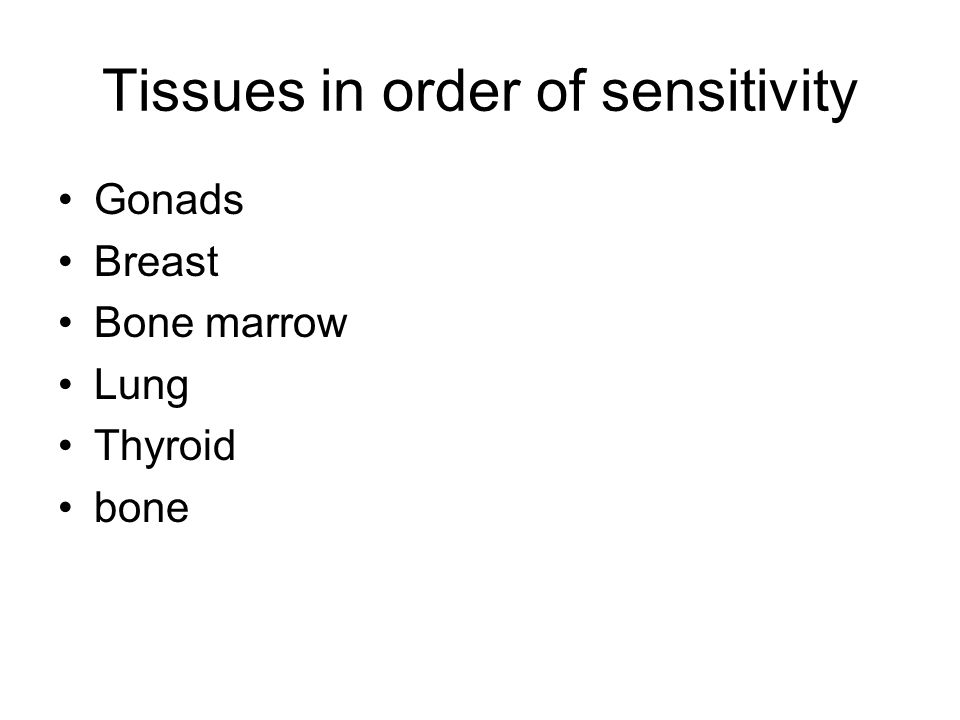 Tissues in order of sensitivity