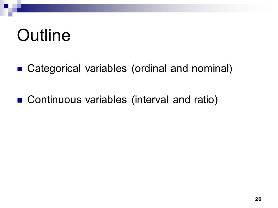 Outline Categorical variables (ordinal and nominal)