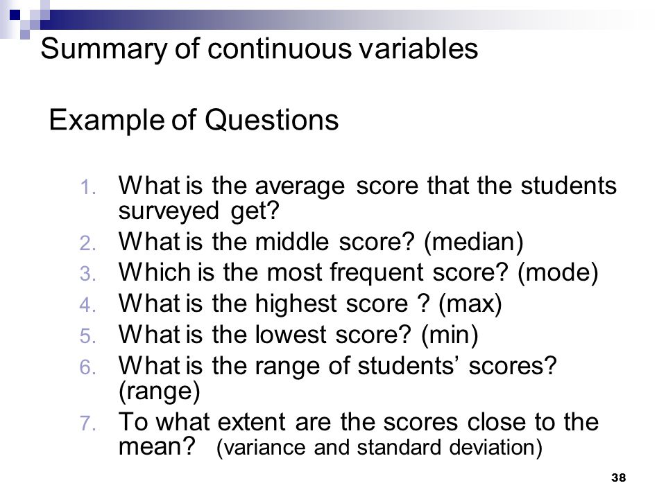 Summary of continuous variables Example of Questions