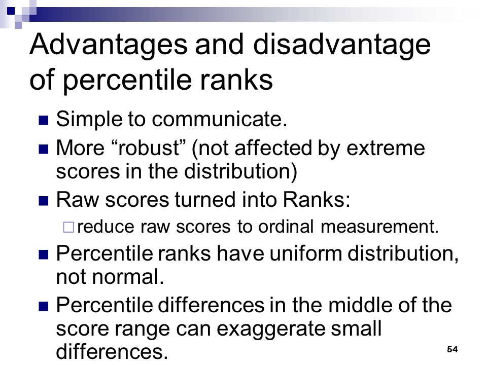 Advantages and disadvantage of percentile ranks