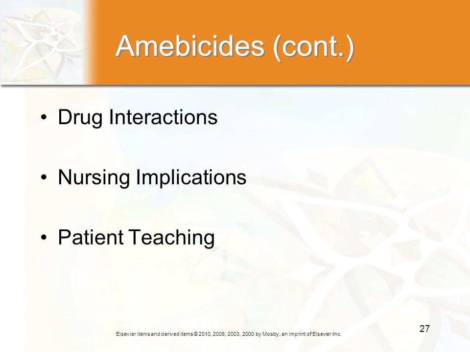 Amebicides (cont.) Drug Interactions Nursing Implications