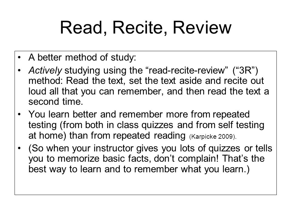 Read, Recite, Review A better method of study: