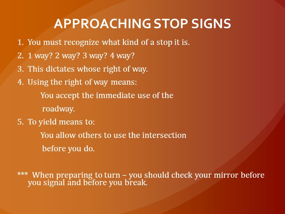 APPROACHING STOP SIGNS