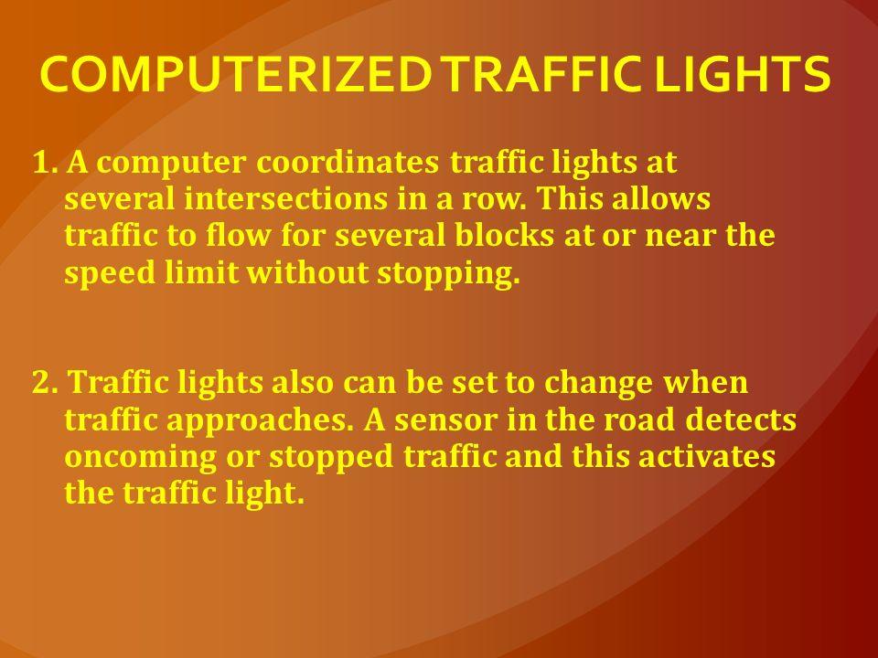 COMPUTERIZED TRAFFIC LIGHTS