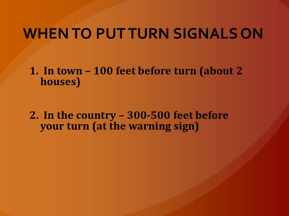 WHEN TO PUT TURN SIGNALS ON