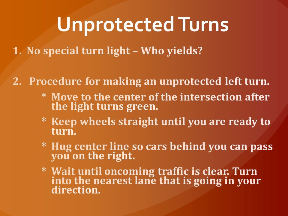 Unprotected Turns