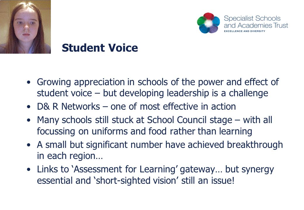 Student Voice Growing appreciation in schools of the power and effect of student voice – but developing leadership is a challenge.