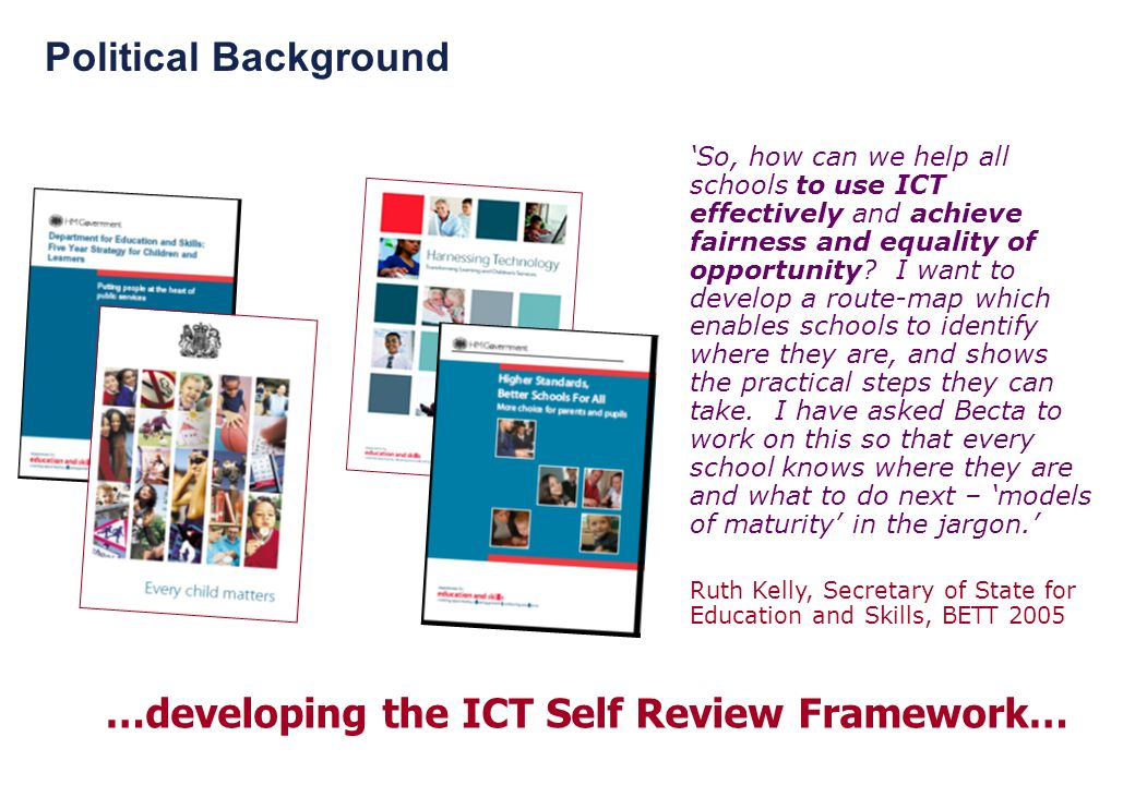 …developing the ICT Self Review Framework…