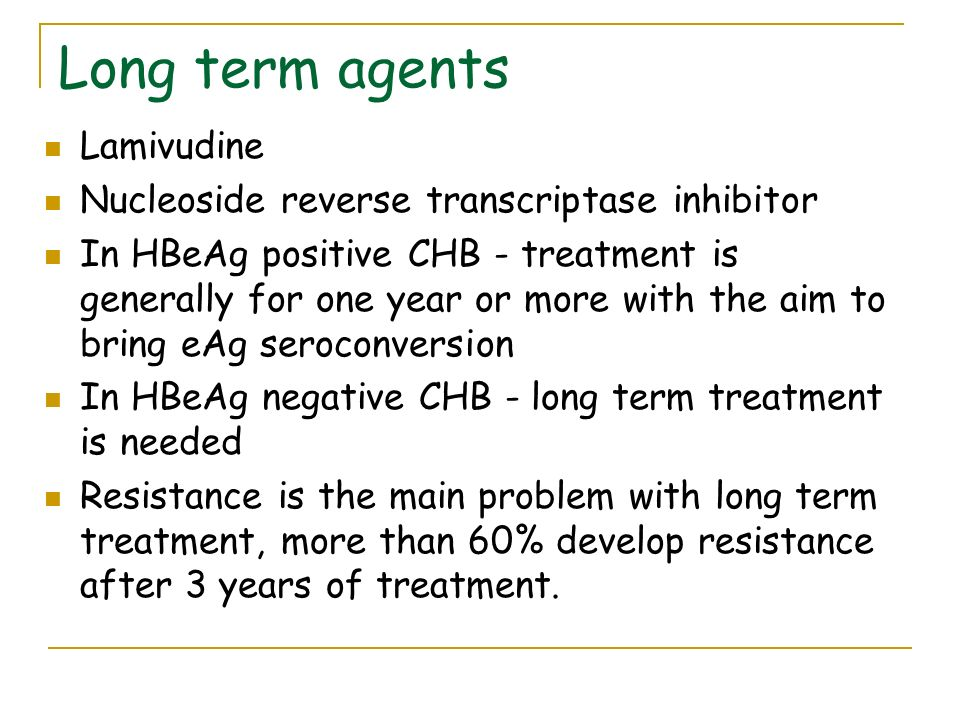 Long term agents Lamivudine Nucleoside reverse transcriptase inhibitor