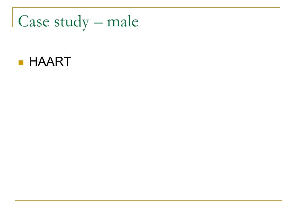Case study – male HAART
