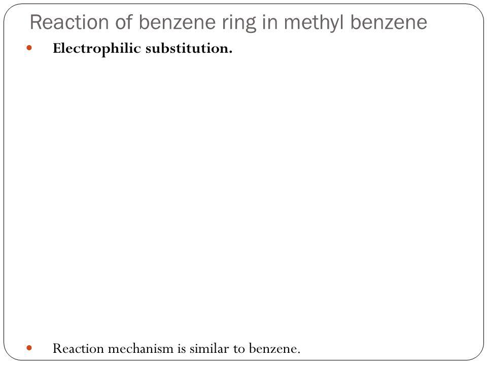 Reaction of benzene ring in methyl benzene