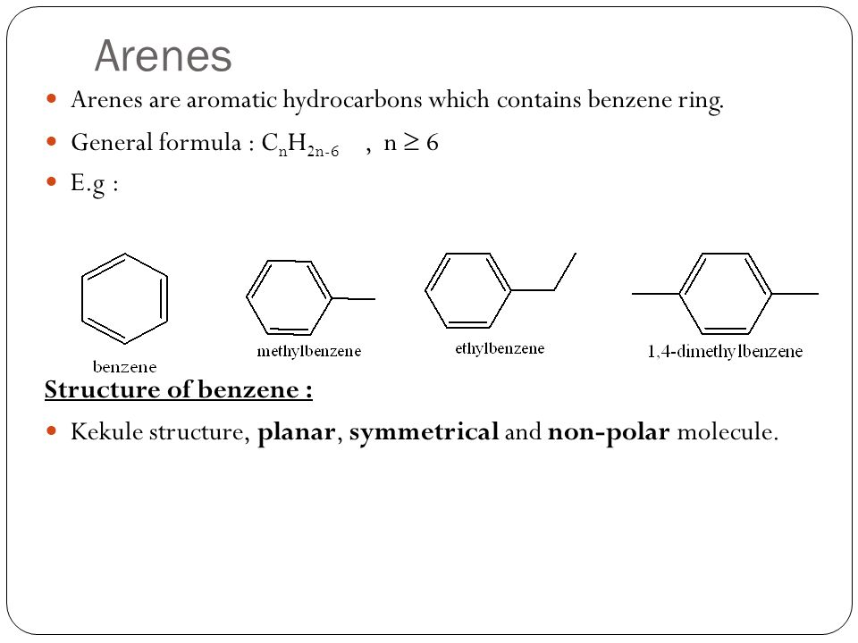 Arenes Arenes are aromatic hydrocarbons which contains benzene ring.