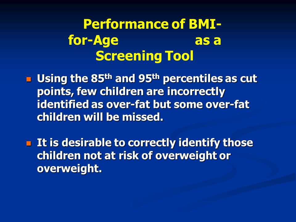 Performance of BMI-for-Age as a Screening Tool