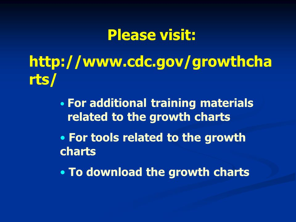 Please visit: http://www.cdc.gov/growthcharts/